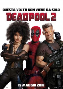 Deadpool 2 – La Seconda Venuta